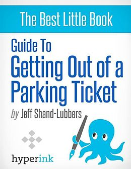 E-Book (epub) How To Get Out of Any Parking Ticket von Jeff Shand-Lubbers