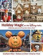Fester Einband Holiday Magic At The Disney Parks von Graham Allan, Rebecca Cline, Charlie Price