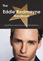 E-Book (pdf) Eddie Redmayne Handbook - Everything you need to know about Eddie Redmayne von Emily Smith