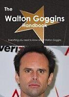 E-Book (pdf) Walton Goggins Handbook - Everything you need to know about Walton Goggins von Emily Smith