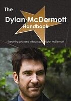 E-Book (pdf) Dylan McDermott Handbook - Everything you need to know about Dylan McDermott von Emily Smith