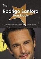 E-Book (pdf) Rodrigo Santoro Handbook - Everything you need to know about Rodrigo Santoro von Emily Smith