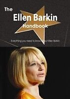 E-Book (pdf) Ellen Barkin Handbook - Everything you need to know about Ellen Barkin von Emily Smith