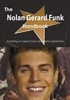 E-Book (pdf) Nolan Gerard Funk Handbook - Everything you need to know about Nolan Gerard Funk von Emily Smith
