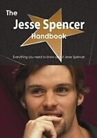 E-Book (pdf) Jesse Spencer Handbook - Everything you need to know about Jesse Spencer von Emily Smith