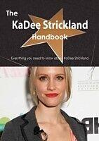 E-Book (pdf) KaDee Strickland Handbook - Everything you need to know about KaDee Strickland von Emily Smith