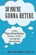 Kartonierter Einband So You're Gonna Retire von RN FAAN Marlene M Rosenkoetter