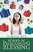 Kartonierter Einband Power of Pronouncing Blessing von Georgina Boye