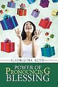 Fester Einband Power of Pronouncing Blessing von Georgina Boye
