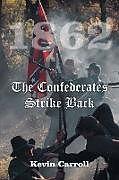 Kartonierter Einband 1862 The Confederates Strike Back von Kevin Carroll