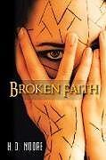 Kartonierter Einband Broken Faith von H. D. Moore