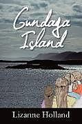Kartonierter Einband Gundaga Island von Lizanne Holland