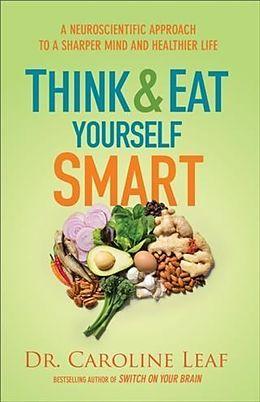 E-Book (epub) Think and Eat Yourself Smart von Dr. Caroline Leaf
