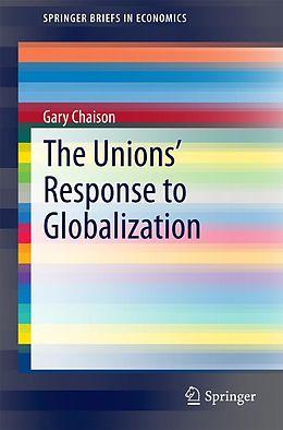 E-Book (pdf) The Unions' Response to Globalization von Gary Chaison