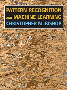 Kartonierter Einband Pattern Recognition and Machine Learning von Christopher M. Bishop