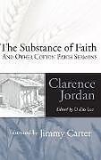 Fester Einband The Substance of Faith von Clarence Jordan