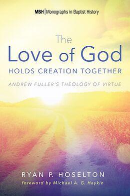 E-Book (epub) The Love of God Holds Creation Together von Ryan P. Hoselton