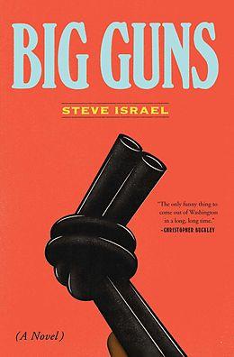 E-Book (epub) Big Guns von Steve Israel