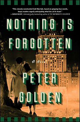 E-Book (epub) Nothing Is Forgotten von Peter Golden