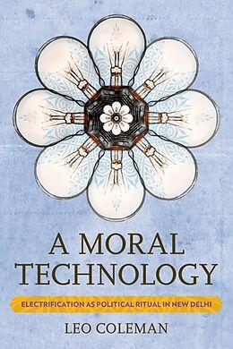 Kartonierter Einband A Moral Technology von Leo Coleman