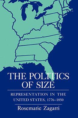E-Book (pdf) The Politics of Size von Rosemarie Zagarri