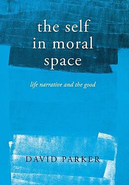 E-Book (pdf) The Self in Moral Space von David Parker