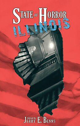 E-Book (epub) State of Horror: Illinois von Claire C. Riley, P. David Puffinburger, Stuart Conover