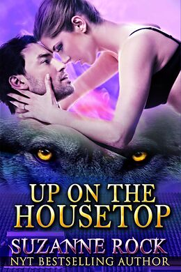E-Book (epub) Up on the Housetop (Kyron Pack Series, #1) von Suzanne Rock