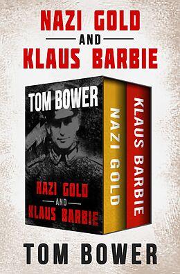 E-Book (epub) Nazi Gold and Klaus Barbie von Tom Bower