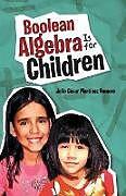 Kartonierter Einband Boolean Algebra Is for Children von Julio César Martínez Romero