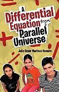 Kartonierter Einband A Differential Equation from a Parallel Universe von Julio César Martínez Romero