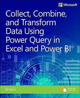 Kartonierter Einband Collect, Combine, and Transform Data Using Power Query in Excel and Power BI von Gil Raviv