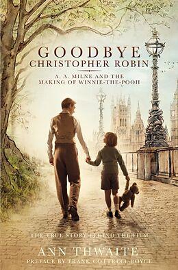 Kartonierter Einband Goodbye Christopher Robin von Ann Thwaite