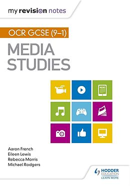 E-Book (epub) My Revision Notes: OCR GCSE (9 1) Media Studies von Aaron French, Eileen Lewis, Michael Rodgers