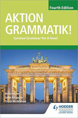 E-Book (epub) Aktion Grammatik! Fourth Edition von John Klapper, Helen Kent