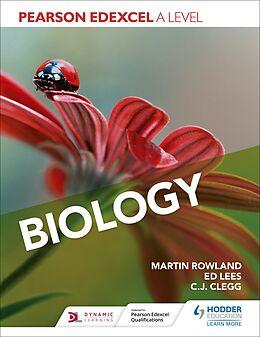 E-Book (epub) Pearson Edexcel A Level Biology (Year 1 and Year 2) von Martin Rowland, Edward Lees, C. J. Clegg
