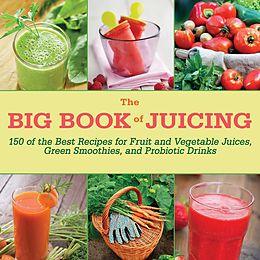 E-Book (epub) The Big Book of Juicing von Skyhorse Publishing Inc.