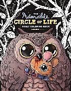 Kartonierter Einband The Adorable Circle of Life Adult Coloring Book von Alex Solis
