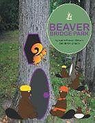 Kartonierter Einband Beaver Bridge Park von Lynda Russell Gibson, Bryan Gibson