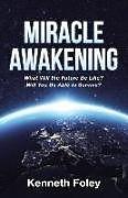 Kartonierter Einband Miracle Awakening von Kenneth Foley