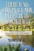 Kartonierter Einband THERE IS NO SAFE PLACE NOR EVER CAN BE I WONDER WHY von Maurice Siegel