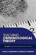 Kartonierter Einband Teaching Criminological Theory von Shelly L. Clevenger, Jordana N. Navarro