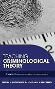 Fester Einband Teaching Criminological Theory von Shelly L. Clevenger, Jordana N. Navarro