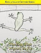 Kartonierter Einband The Frog That Wanted to Fly von Eva Browne-Paterson