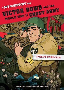 Kartonierter Einband Victor Dowd and the World War II Ghost Army von Enigma Alberti