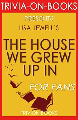 E-Book (epub) The House We Grew Up In by Lisa Jewell (Trivia-On-Books) von Trivion Books