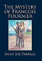 Fester Einband The Mystery of Francois Fournier von Jacky Joe Parnell