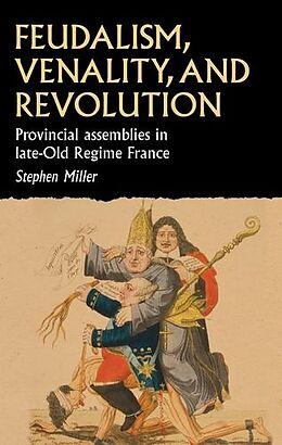 E-Book (epub) Feudalism, venality, and revolution von Stephen Miller
