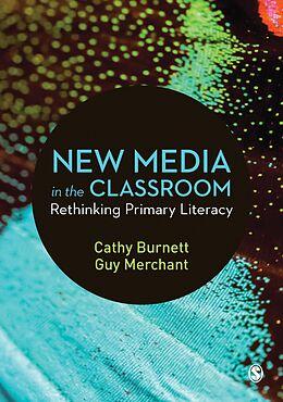 E-Book (epub) New Media in the Classroom von Cathy Burnett, Guy Merchant