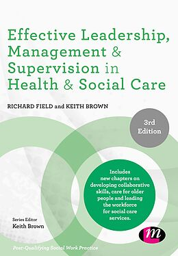 E-Book (epub) Effective Leadership, Management and Supervision in Health and Social Care von Richard Field, Keith Brown